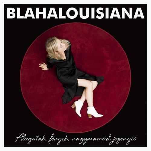 """Blahalouisiana - """"Alagutak, fények, nagymamád jegenyéi""""  CD - Gold Record"""