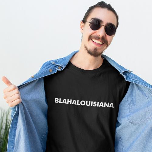 Blahalouisiana - Fekete unisex póló fehér felirattal